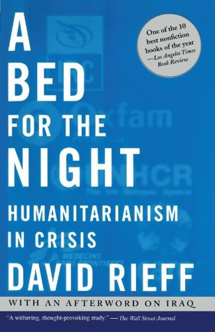 A Bed for the Night by David Rieff