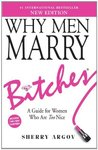Why Men Marry Bitches (NEW EDITION): A Guide for Women Who Are Too Nice
