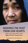Washing the Dust From Our Hearts by The Afghan Women's Writing ...