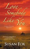 Love Somebody Like You by Susan  Fox