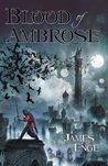 Blood of Ambrose (Morlock Ambrosius, #1)