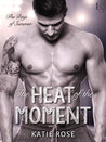 The Heat of the Moment (The Boys of Summer, #3)