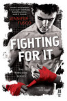 Fighting For It (Ringside, #1)
