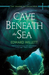 Cave Beneath the Sea