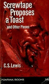 Screwtape Proposes A Toast, And Other Pieces by C.S. Lewis