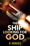 The Ship Looking for God by D. Krauss
