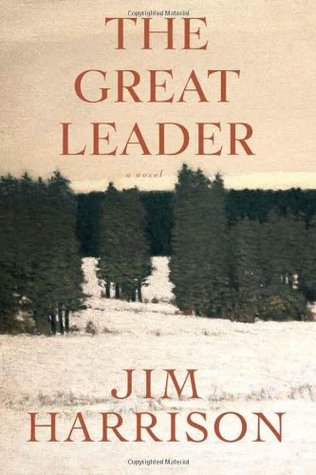 The Great Leader by Jim Harrison