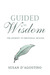 Guided to Wisdom by Susan D'Agostino