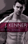 On My Knees by J. Kenner