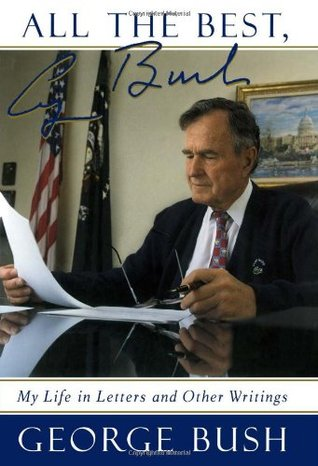 All The Best, George Bush by George H.W. Bush