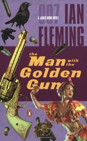 The Man With the Golden Gun by Ian Fleming