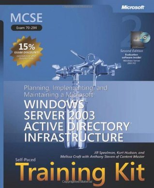 MCSE Self-Paced Training Kit (Exam 70-294): Planning, Implementing, and Maintaining a Microsoft Windows Server 2003 Active Directory Infrastructure