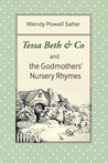 Tessa Beth & Co and the Godmothers' Nursery Rhymes by Wendy Salter