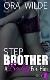 STEPBROTHER: A Baby For Him, Book 1