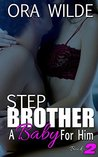 STEPBROTHER: A Baby For Him, Book 2