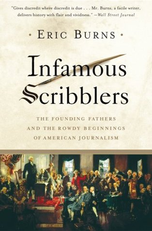 Infamous Scribblers by Eric Burns