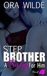 STEPBROTHER: A Baby For Him, Book 4