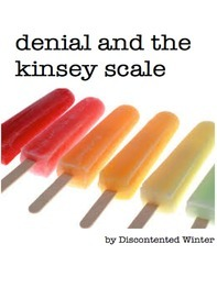 Denial and the Kinsey Scale