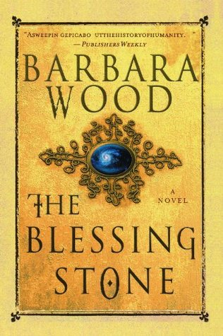 The Blessing Stone by Barbara Wood