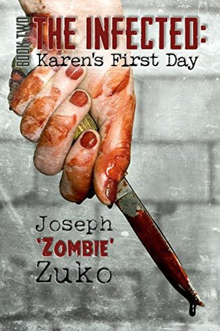 The Infected: Karen's First Day (Book Two)