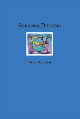 Strange Dreams by Brian Andreas