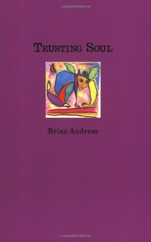 Trusting Soul by Brian Andreas
