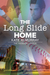 The Long Slide Home (The Rainbow League, #3)