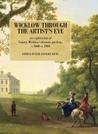 Wicklow Through the Artist's Eye: An Exploration of County Wicklow's Historic Gardens, c. 1660 - c. 1960
