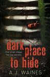 Dark Place to Hide by A.J. Waines