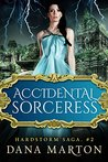 Accidental Sorceress (Hardstorm Saga, #2)