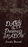 Dark the Dreamer's Shadow (The Paderborn Chronicles, #2)