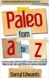 Paleo from A to Z by Darryl Edwards