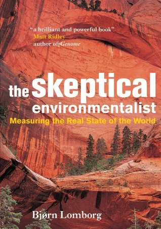 The Skeptical Environmentalist by Bjørn Lomborg