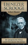 Ebenezer Scrooge: Ghost Hunter