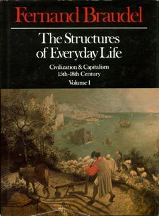 The Structures of Everyday Life by Fernand Braudel