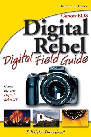 Canon EOS Digital Rebel Digital Field Guide