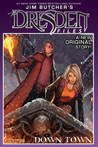 Jim Butcher's Dresden Files: Down Town