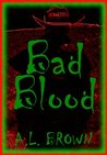 Bad Blood by A.L.   Brown