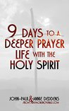 9 Days to a Deeper Prayer Life with the Holy Spirit