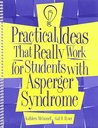 Practical Ideas That Really Work for Students with Asperger Syndrome