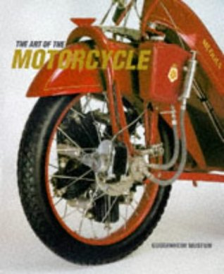 The Art of the Motorcycle by Solomon R. Guggenheim Museum