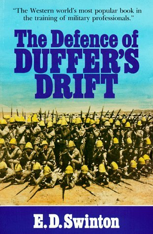 The Defence of Duffers Drift by Ernest Dunlop Swinton