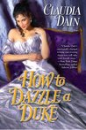 How to Dazzle a Duke (The Courtesan Chronicles, #4)