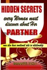 HIDDEN SECRETS EVERY WOMAN MUST KNOW ABOUT HER PARTNER: MEN EMOTIONAL NEEDS DISCOVERED