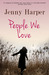 People we love by Jenny Harper