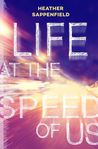 Life at the Speed...