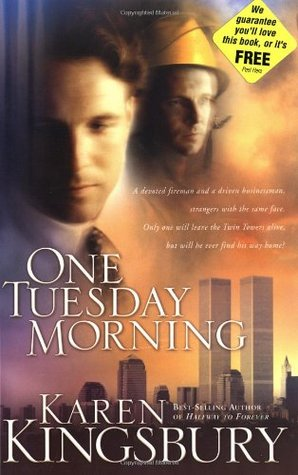 One Tuesday Morning by Karen Kingsbury