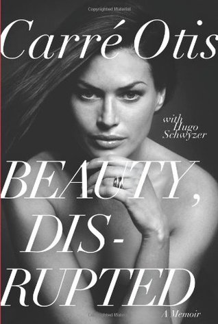 Beauty, Disrupted by Carre Otis