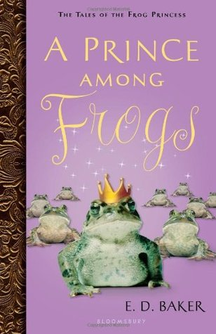 A Prince Among Frogs by E.D. Baker