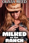 Milked on the Ranch by Olivia Reed